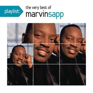 Image for 'Playlist: The Very Best Of Marvin Sapp'