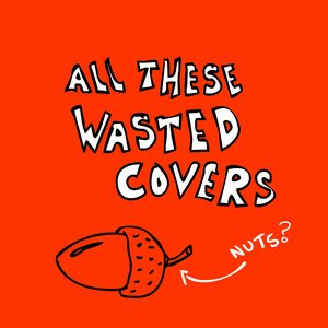 Image for 'All These Wasted Covers'