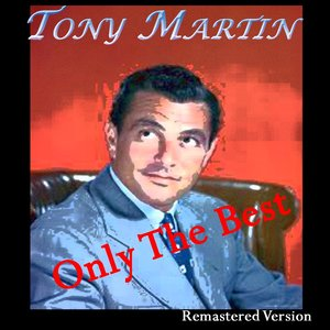 Image for 'Tony Martin: Only the Best (Remastered Version)'