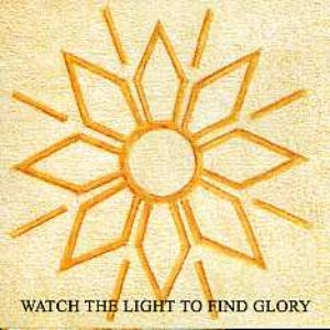 Image for 'Watch the Light to Find Glory'