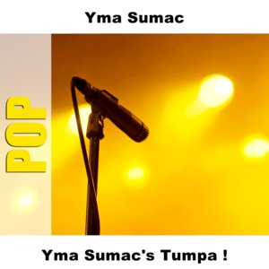Image for 'Yma Sumac's Tumpa!'