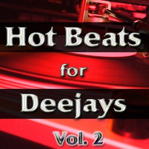 Image for 'Hot Beats for Deejays, Vol. 2 (Electro, Minimal, Progressive and Tribal House Grooves)'