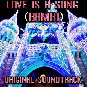 Image for 'Love Is a Song (Bambi Original Soundtrack)'