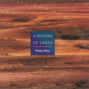 Image for 'Riley, Philip: Pattern of Lands (A)'