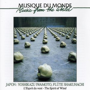 Image for 'World Music, Japan, The spirit of wind, Shakuhachi flute Vol 2 of'
