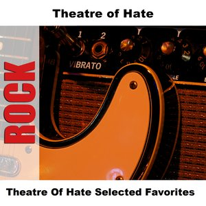 Image for 'Theatre Of Hate Selected Favorites'
