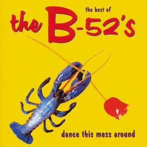 Image for 'Dance The Mess Around - The Best Of The B-52's'