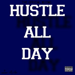 """Image for 'HUSTLE ALL DAY """"THE OFFICIAL BLEND""""'"""