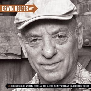 Image for 'Erwin Helfer Way (feat. Barrelhouse Chuck, Bugs Cochran, Lou Marini, John Brumbach & Skinny Williams)'