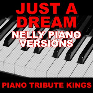Image for 'Just A Dream (Nelly Piano Versions)'