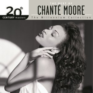 Image for 'The Best Of Chanté Moore 20th Century Masters The Millennium Collection'