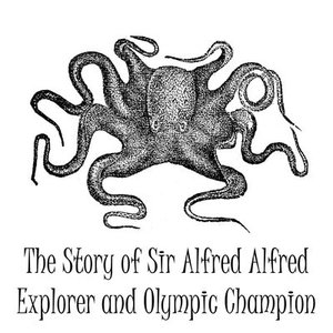 Image for 'The Story of Sir Alfred Alfred'