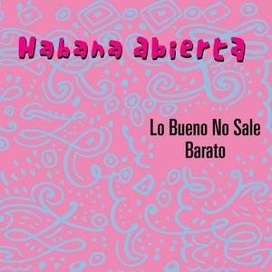 Image for 'Lo Bueno No Sale Barato'