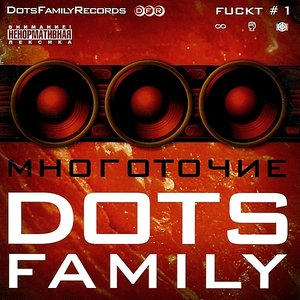 Image for 'Dots Family Fuckt 1'