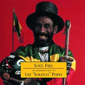 "Image for 'Soul Fire: An Introduction to Lee ""Scratch"" Perry'"