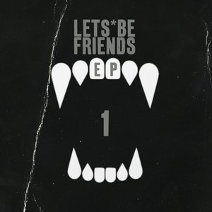 Image for 'Lets Be Friends EP 1'