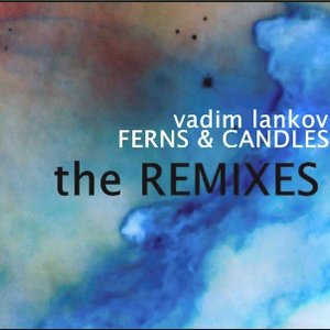Image for 'Vadim Lankov - Ferns & Candles Remixes ep [rfr001t]-2007'