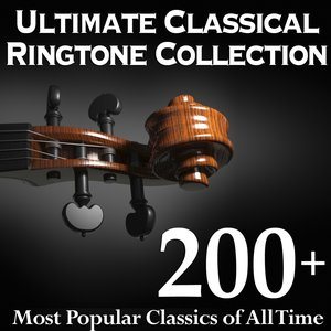 Image for 'Ultimate Classical Ringtone Collection - 200+ Most Popular Classics of All Time'