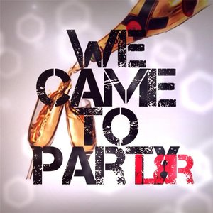 Image for 'We Came to Party (Radio)'