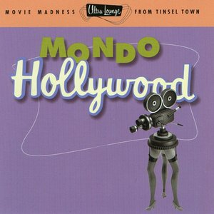 Image for 'Ultra-Lounge, Vol. 16: Mondo Hollywood'