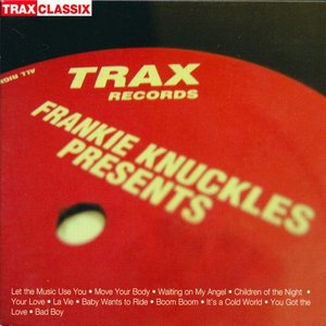 Image for 'Frankie Knuckles Presents His Greatest Hits From Trax Records'