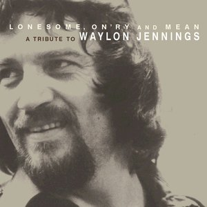 Image for 'Lonesome, On'ry and Mean: A Tribute to Waylon Jennings'