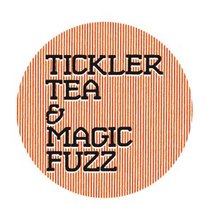 Image for 'Tickler Tea & Magic Fuzz'