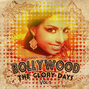 Image for 'Bollywood Productions Present - The Glory Days, Vol. 5'