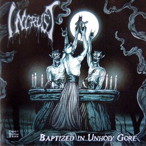 Image for 'Baptized in Unholy Gore'
