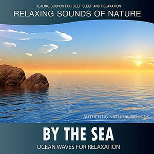 Image for 'By the Sea: Ocean Waves for Relaxation (Relaxing Sounds of Nature)'