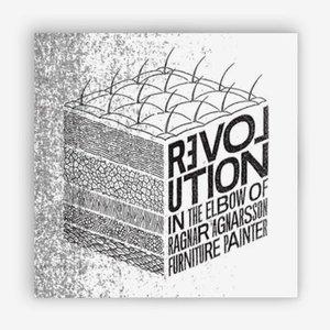 Bild für 'Revolution in the Elbow of Ragnar Agnarsson Furniture Painter'