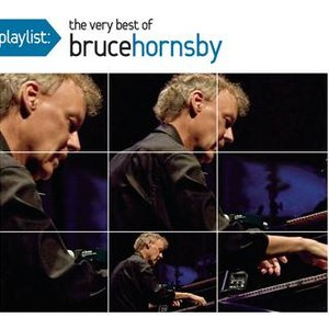 Image for 'Playlist: The Very Best Of Bruce Hornsby'