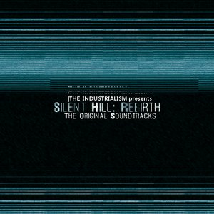Image for 'The Industrialism Presents The Silent Hill: Rebirth Original Soundtracks'