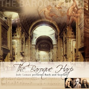 Image for 'The Baroque Harp - Judy Loman Performs Bach and Scarlatti'