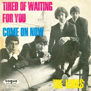 Image for 'Tired Of Waiting For You / Come On Now'