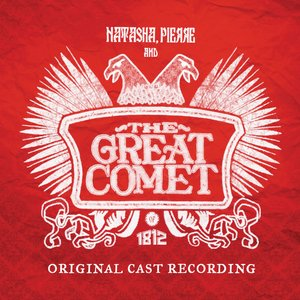 Image for 'Natasha, Pierre and the Great Comet of 1812 (Original Cast Recording)'