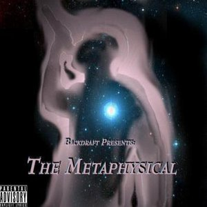 Image for 'Backdraft Presents: The Metaphysical'