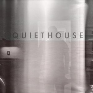 Image for 'quiethouse'