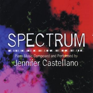 Image for 'Spectrum: Piano Music Composed and Performed by Jennifer Castellano'