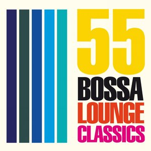 Image for '55 Bossa Lounge Classics'