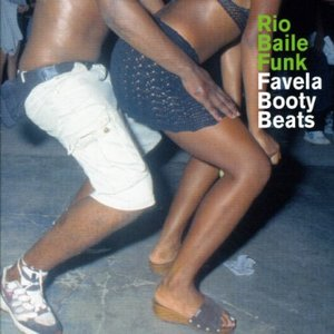 Bild för 'Rio Baile Funk - Favela Booty Beats'