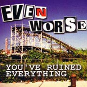 Bild für 'You've Ruined Everything'