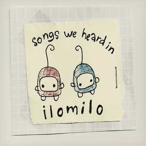 Image for 'Songs We Heard in Ilomilo'