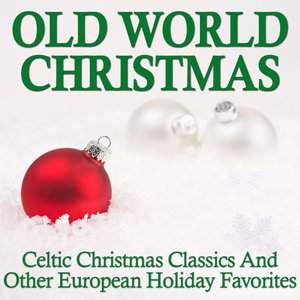 Image for 'Old World Christmas - Celtic Christmas Classics And Other European Holiday Favorites'