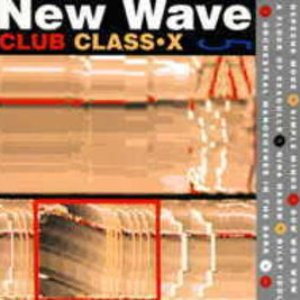 Image for 'New Wave Club Class-X, Volume 5'