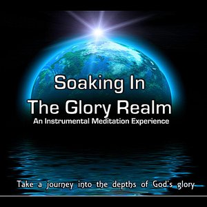Image for 'Soaking in the Glory Realm'