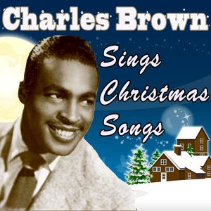 Image for 'Charles Brown Sings Christmas Songs (Original Remaster - It's Christmas Time - Bringing in a Brand New Year)'