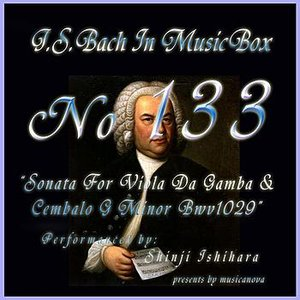 Image for 'Bach In Musical Box 133 / Sonata For Viola Da Gamba And Cembalo G Minor Bwv1029'