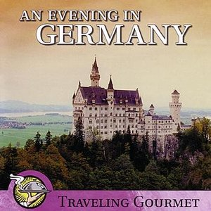 Image for 'An Evening in Germany-Traveling Gourmet'