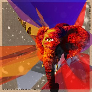 Image for 'The Rise Of The Elephant Kingdom'